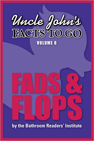 Uncle John's Facts to Go Fads & Flops (Uncle John's Facts to Go Series Book 8)