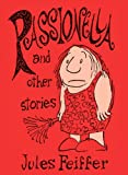 Passionella and Other Stories (Feiffer: The Collected Works) (Vol 4)