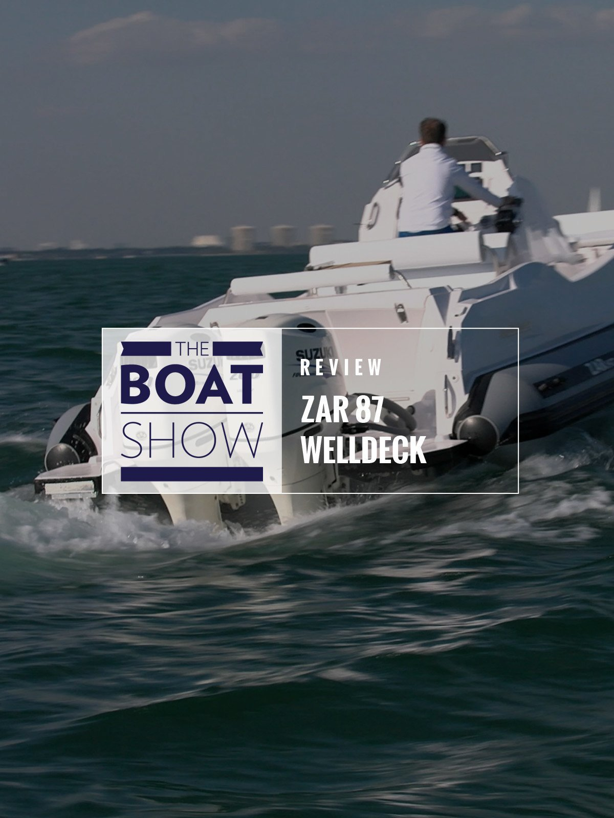 Review: Zar 87 Welldeck - The Boat Show on Amazon Prime Video UK