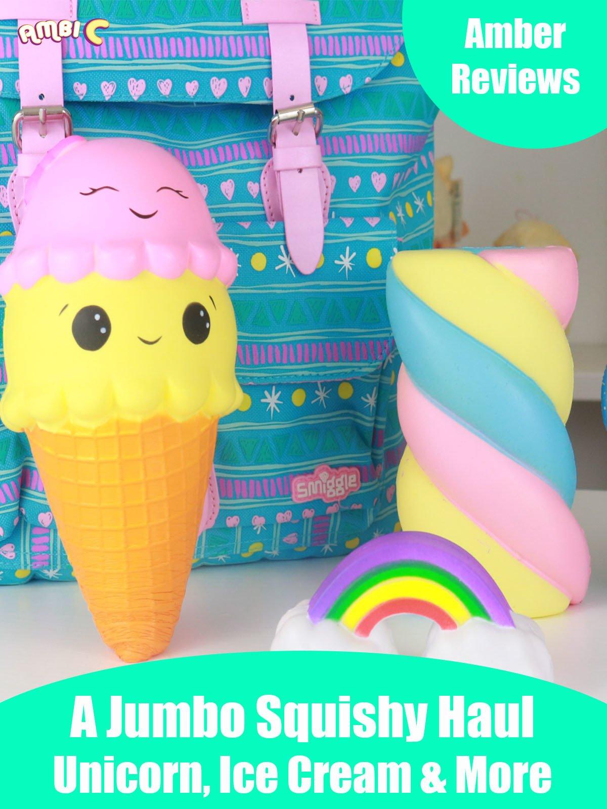 Amber Reviews A Jumbo Squishy Haul Unicorn Ice Cream and More