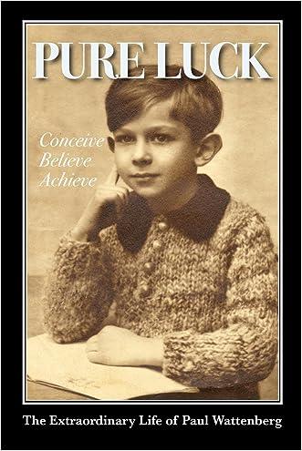 Pure Luck: Conceive, Believe, Achieve written by Paul Wattenberg