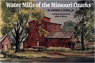 Water Mills of the Missouri Ozarks
