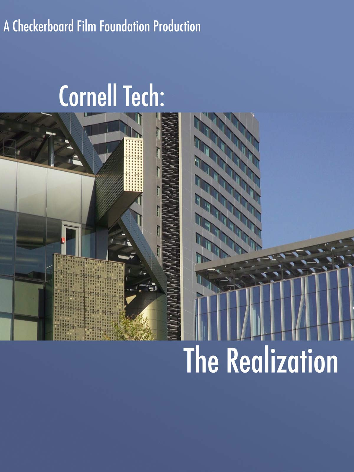 Cornell Tech: The Realization