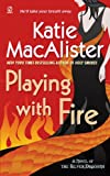 Playing With Fire (Silver Dragons Series #1) (0451223780) by Macalister, Katie