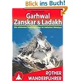 Garhwal - Zanskar - Ladakh: Die schönsten Trekkingrouten im indischen Himalaya