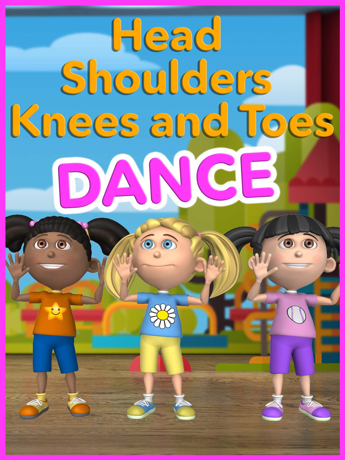 Head Shoulders Knees and Toes Dance on Amazon Prime Instant Video UK