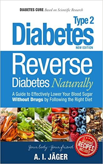 Diabetes: Reverse Diabetes Naturally - A Guide to Effectively Lower Your Blood Sugar Without Drugs by Following the Right Diet (Diabetes Cure for Diabetics Type 2)