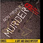 Non-Prophet Murders: A Grit and Grace Mystery | Becky Wooley