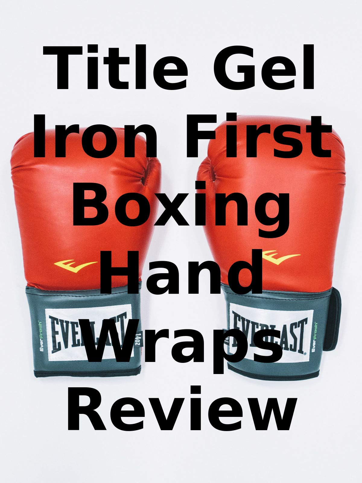 Review: Title Gel Iron First Boxing Hand Wraps Review on Amazon Prime Video UK