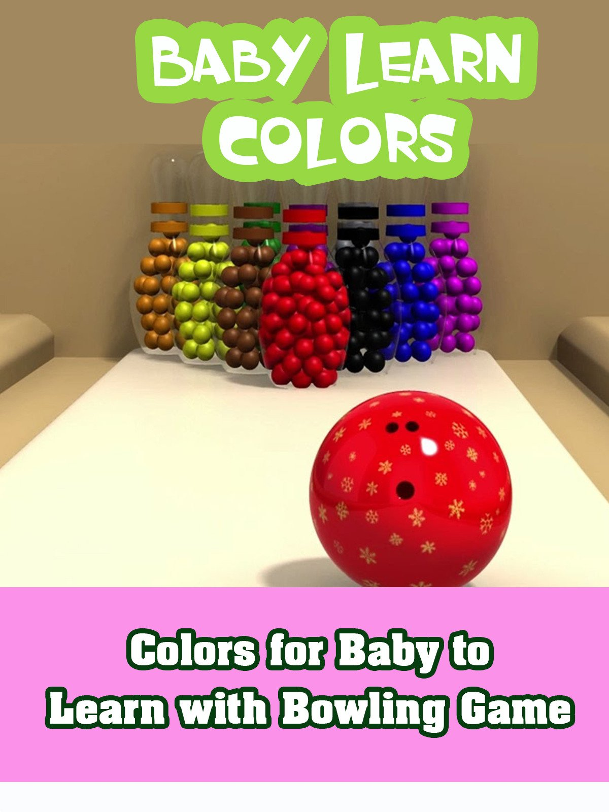 Colors for Baby to Learn with Bowling Game