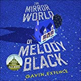 The Mirror World of Melody Black (Unabridged)