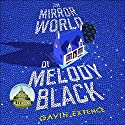 The Mirror World of Melody Black Hörbuch von Gavin Extence Gesprochen von: Jane Collingwood