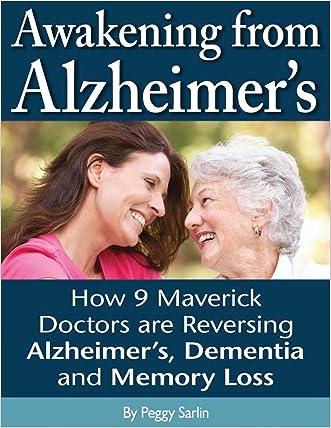 Awakening From Alzheimer's: How 9 Maverick Doctors are Reversing Alzheimers