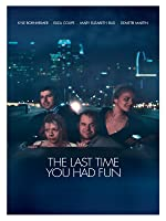 The Last Time You Had Fun [HD]