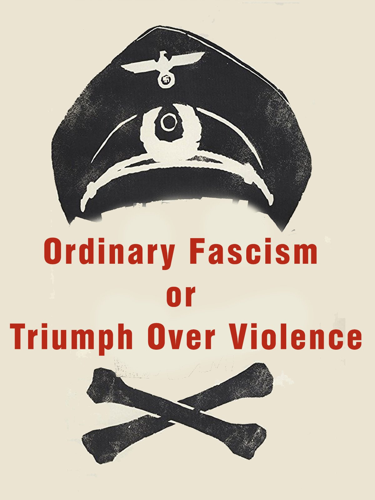 Ordinary Fascism or Triumph Over Violence on Amazon Prime Instant Video UK