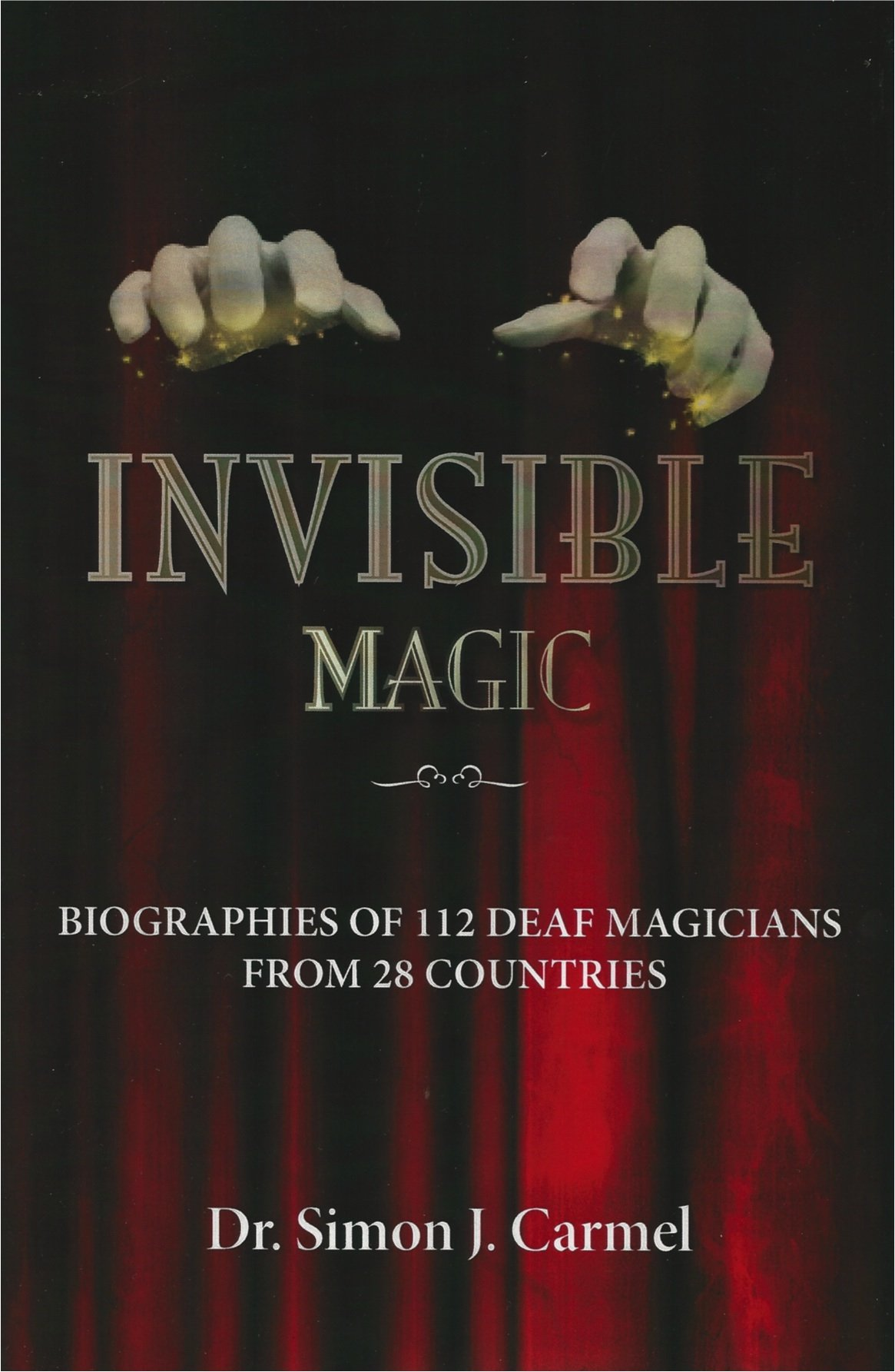 Invisible Magic: Biographies of 112 Deaf Magicians from 28 Countries. Books on Deaf Magicians, Books on Deaf Individuals
