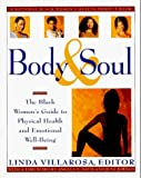 Body & Soul: The Black Womens Guide to Physical Health and Emotional Well-Being