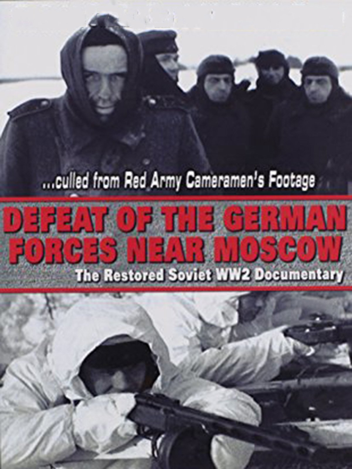 Defeat of the German Forces Near Moscow: The Restored Soviet WW2 Documentary