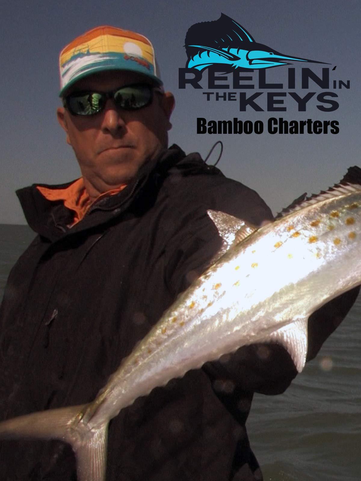 Reelin' In The Keys - Bamboo Charters