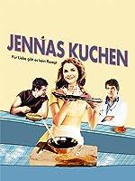 Jennas Kuchen - F�r Liebe gibt es kein Rezept