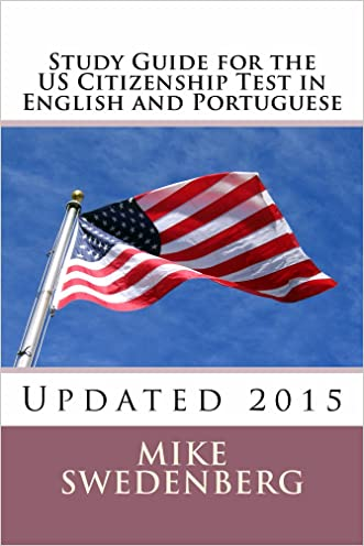 Study Guide for the US Citizenship Test in English and Portuguese: Updated 2015 (Study Guides for the US Citizenship Test)