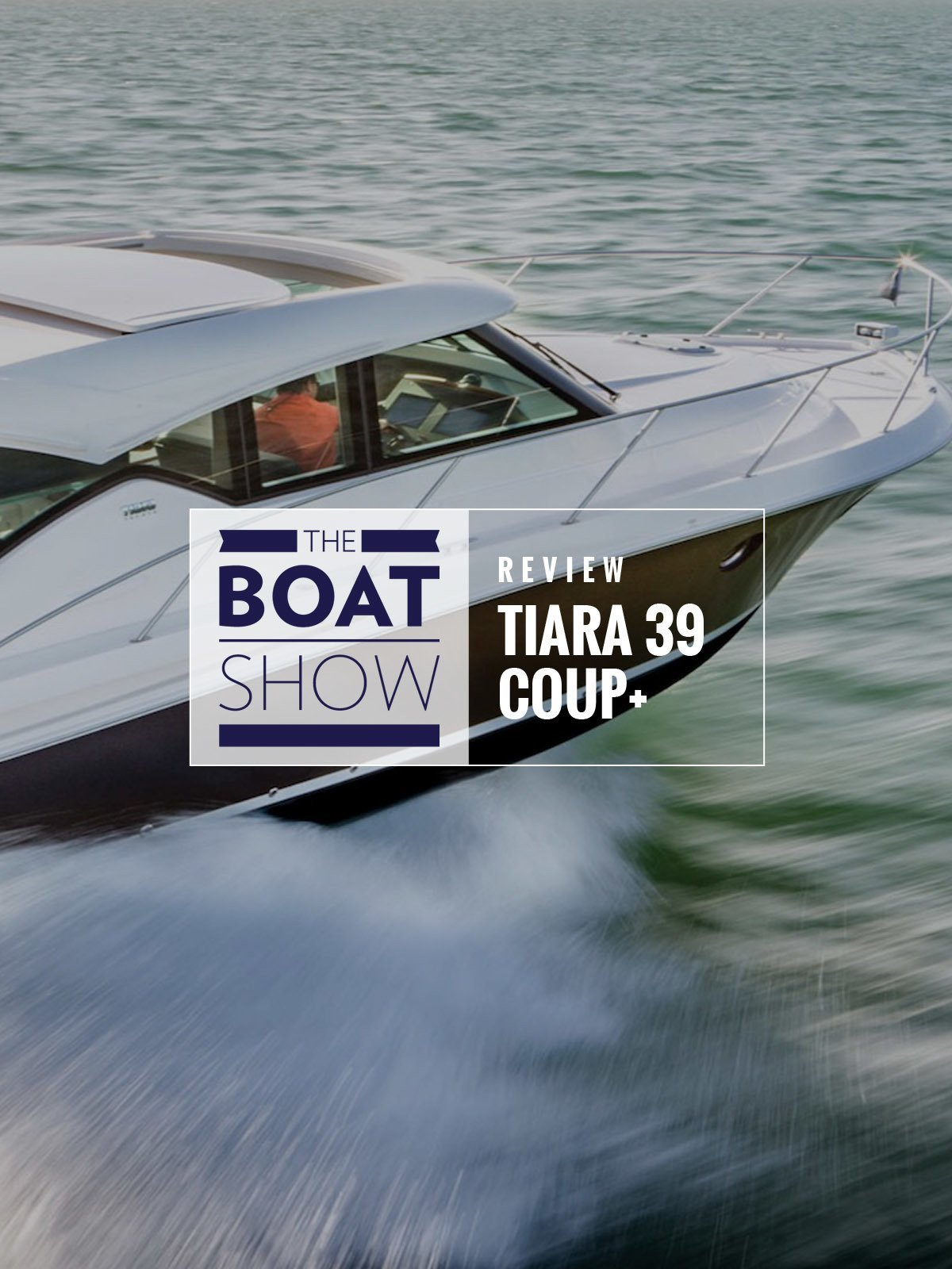 Review: Tiara 39 Coupé - The Boat Show on Amazon Prime Video UK