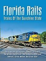 Florida Rails: Trains of the Sunshine State