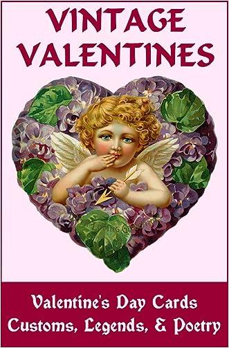 VINTAGE VALENTINES: Valentine's Day Cards, Customs, Legends & Poetry (Vintage Memories)