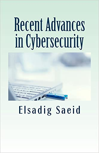 Recent Advances in Cybersecurity
