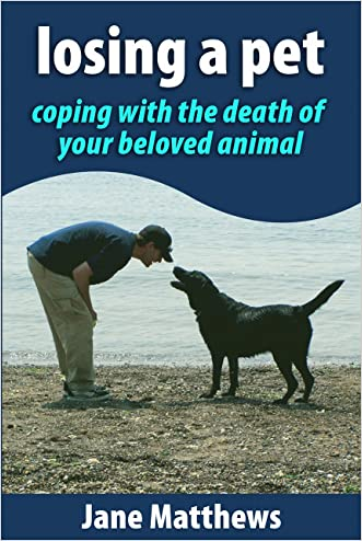 Losing a Pet: coping with the death of your beloved animal