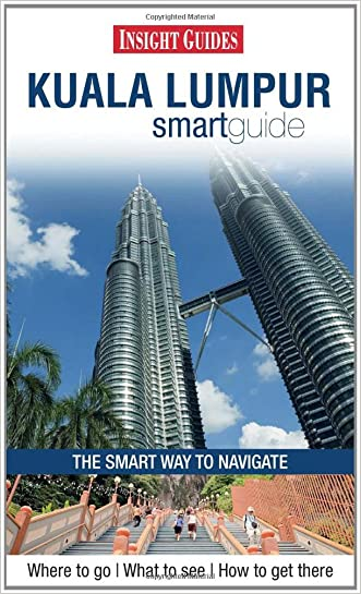Kuala Lumpur Smartguide. (Insight Smart Guide)