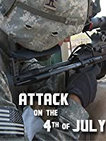 Attack on the Fourth of July [HD]