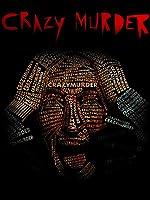 Crazy Murder