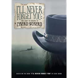 Lynyrd Skynyrd - I'll Never Forget You: The Last 72 Hours Of Lynyrd Skynyrd