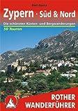 Zypern: Süd & Nord. Die 50 schönsten Küsten- und Bergwanderungen in Nord- und Südzypern. 50 Touren. Mit GPS-Tracks. (Rother Wanderführer)