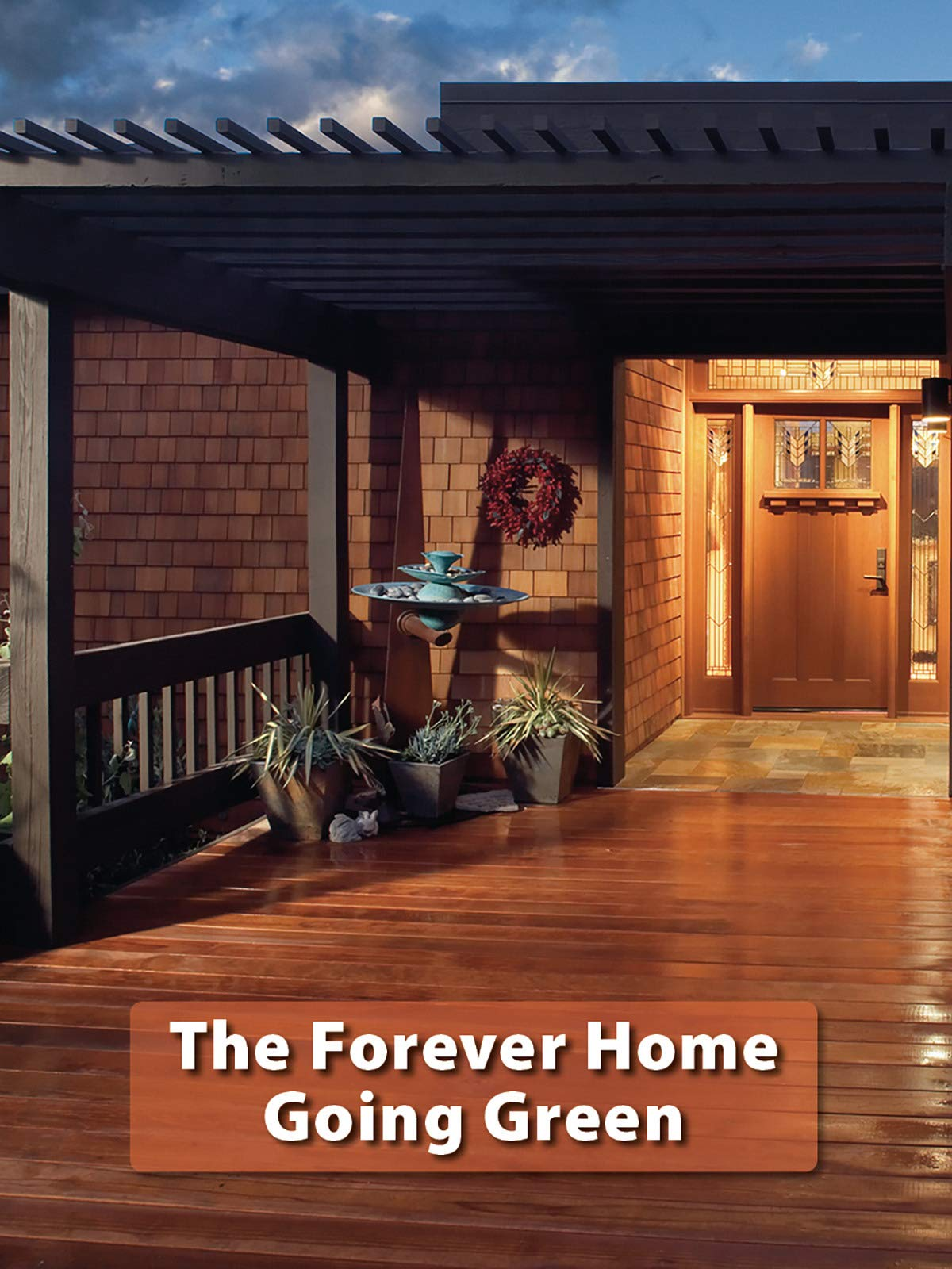 The Forever Home: Going Green on Amazon Prime Video UK