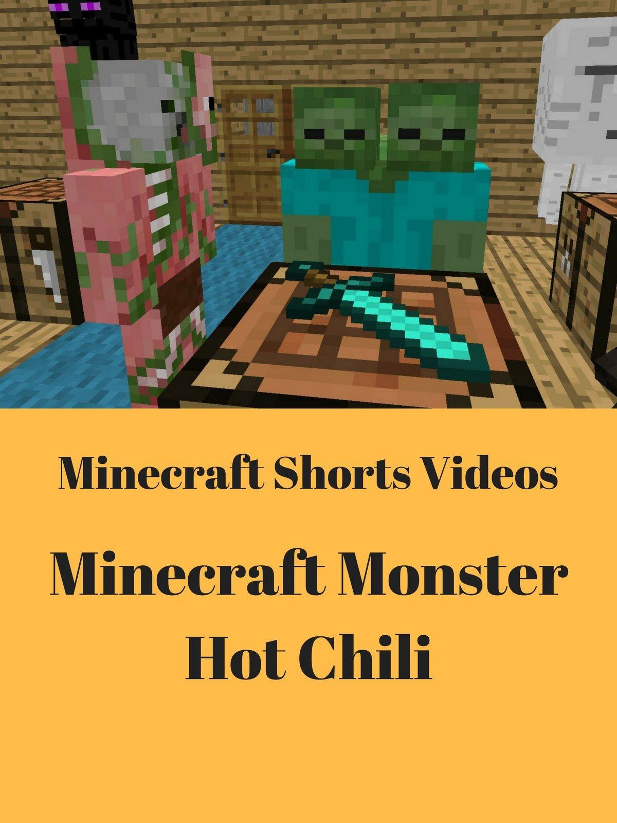 Minecraft Shorts Video:Minecraft Monster Hot Chili