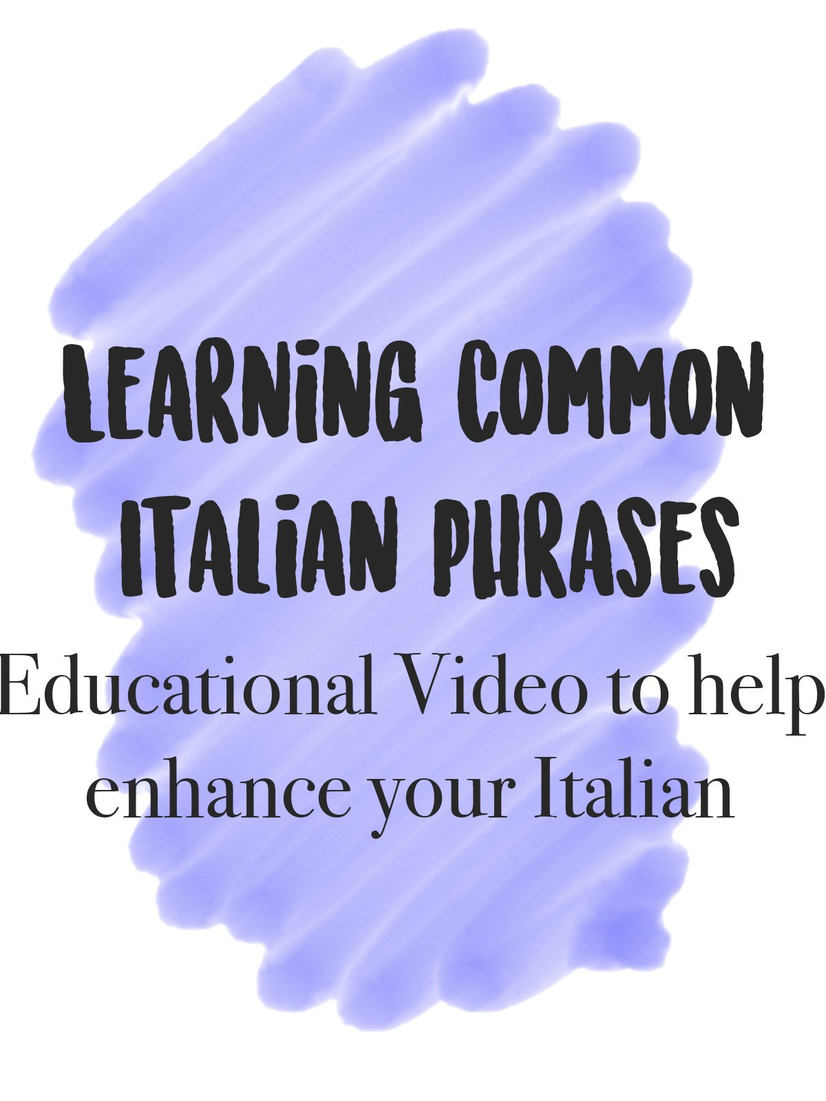 Learning Common Italian Phrases Educational Video to help Enhance your Italian