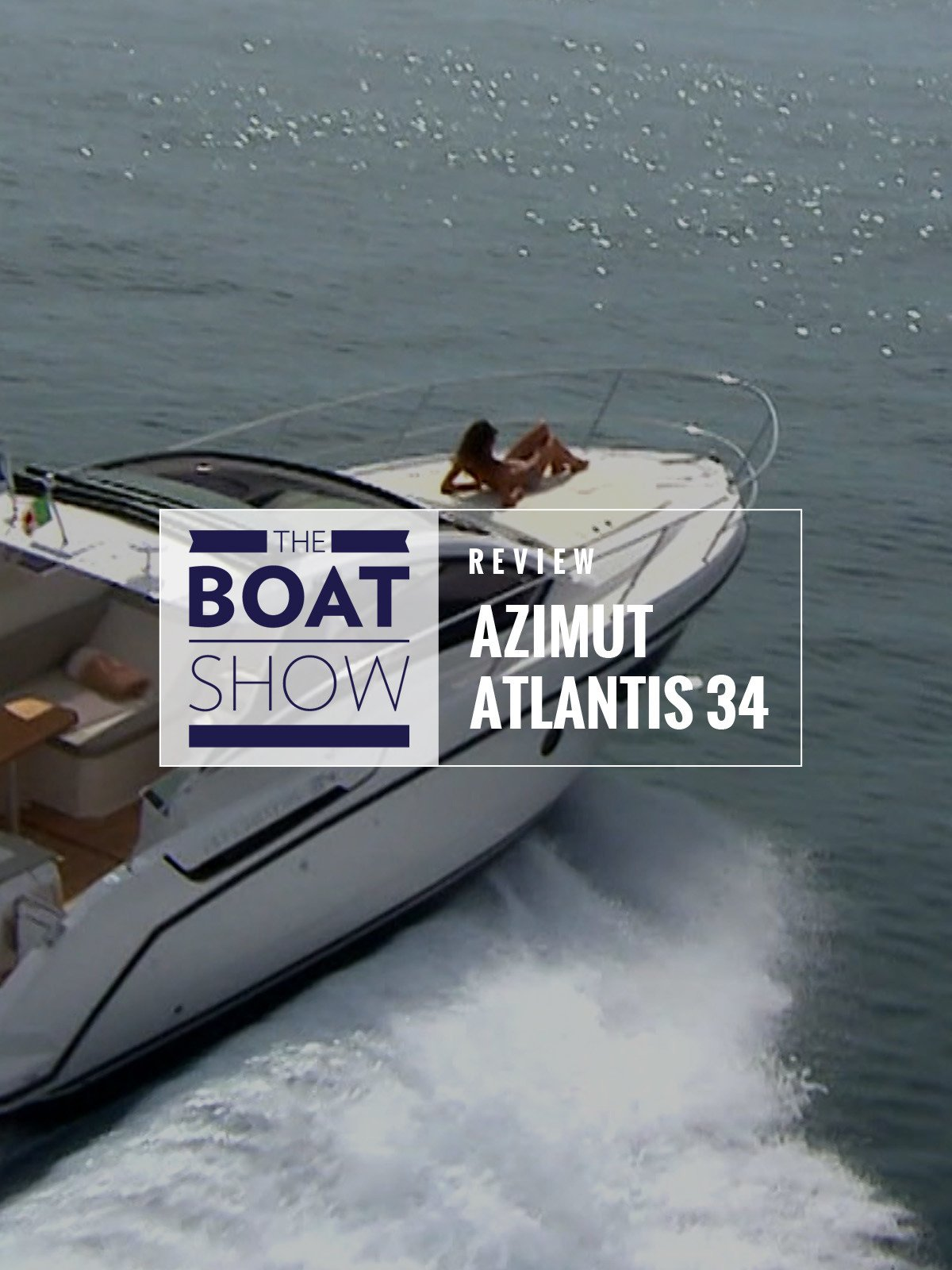 Review: Azimut Atlantis 34 - The Boat Show on Amazon Prime Video UK