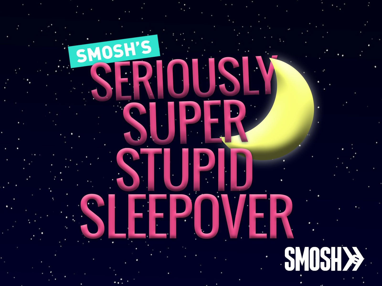 Seriously Super Stupid Sleepover on Amazon Prime Instant Video UK