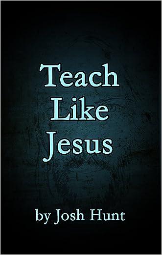 Teach Like Jesus