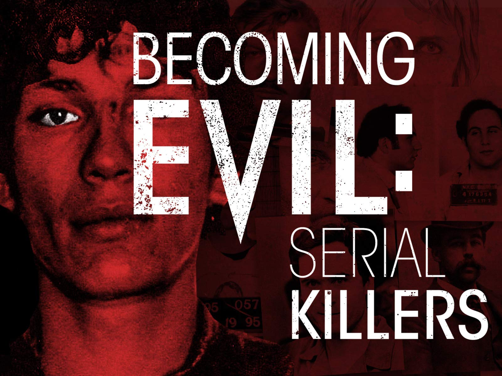 Becoming Evil: Serial Killers on Amazon Prime Instant Video UK