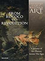Landmarks of Western Art: From Rococo to Revolution - A Journey of Art History A