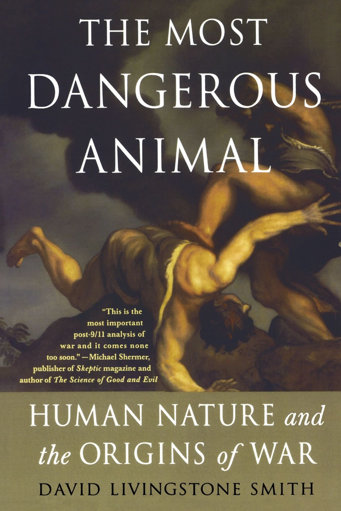 The Most Dangerous Animal - David Livingstone Smith