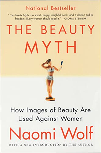 The Beauty Myth written by Naomi Wolf