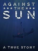 Against the Sun [HD]