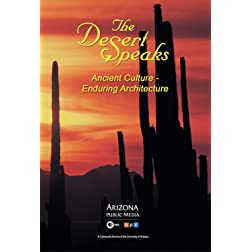 The Desert Speaks #905: Ancient Culture - Enduring Architecture