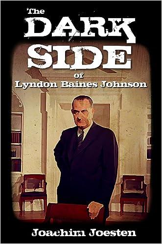 The Dark Side of Lyndon Baines Johnson