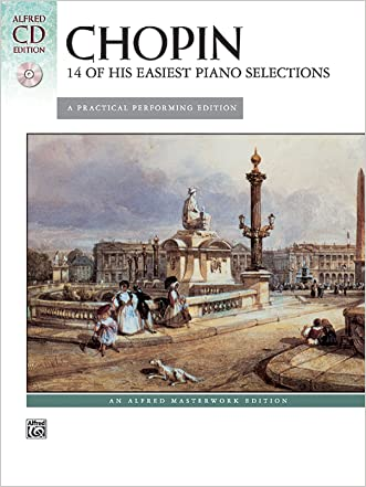 Chopin -- 14 of His Easiest Piano Selections: A Practical Performing Edition, Book & CD (Alfred Masterwork CD Edition)