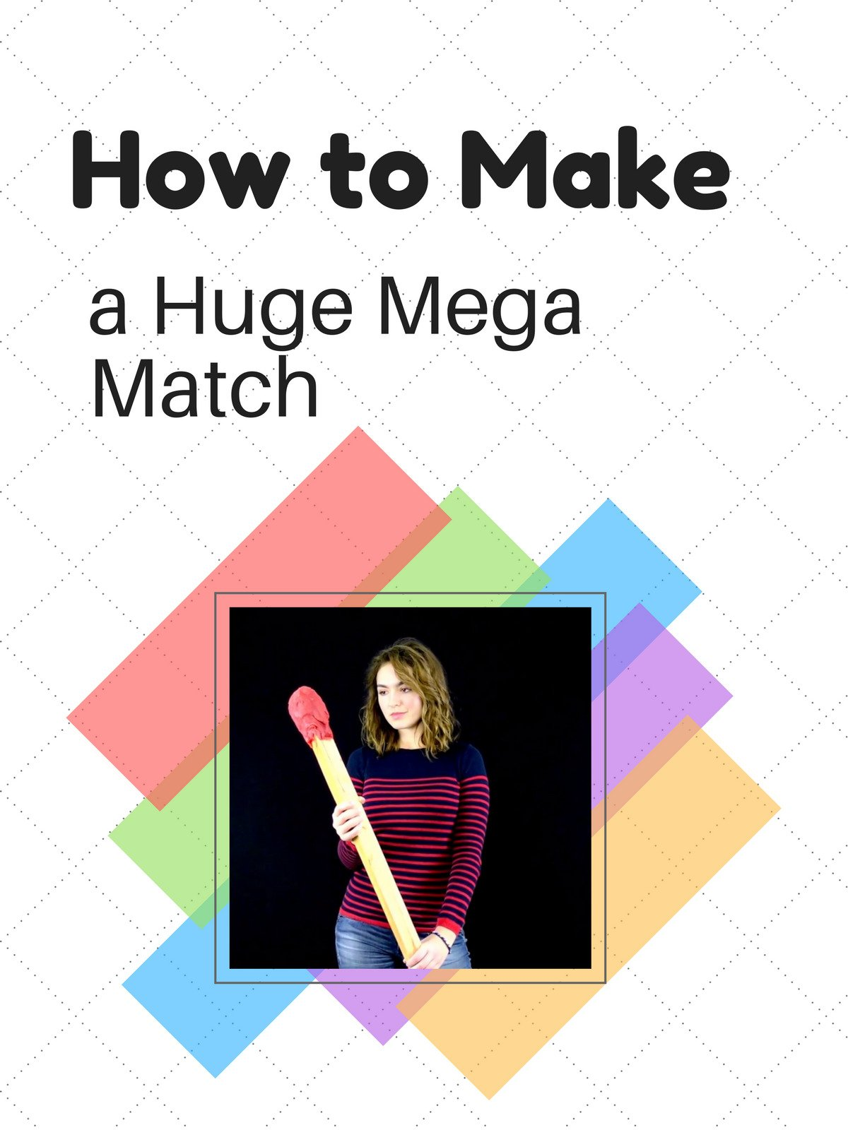 How to Make a Huge Mega Match